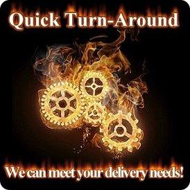 Quick Turn-Around Time